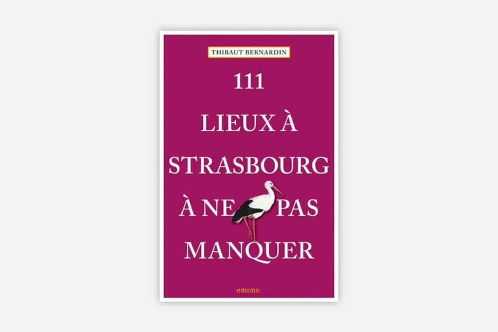 Guide touristique 111 lieux à Strasbourg